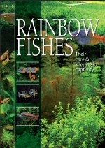 Rainbowfishes - Their care & keeping in captivity